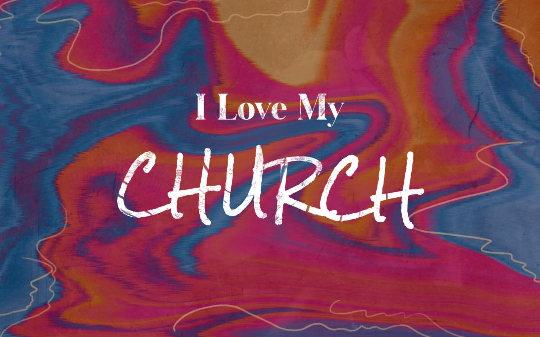 I Love My Church Part 5 – Hard Love